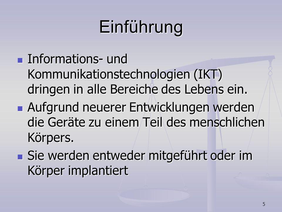 5 Einführung Informations- und Kommunikationstechnologien (IKT) dringen in alle Bereiche des Lebens ein. Informations- und Kommunikationstechnologien