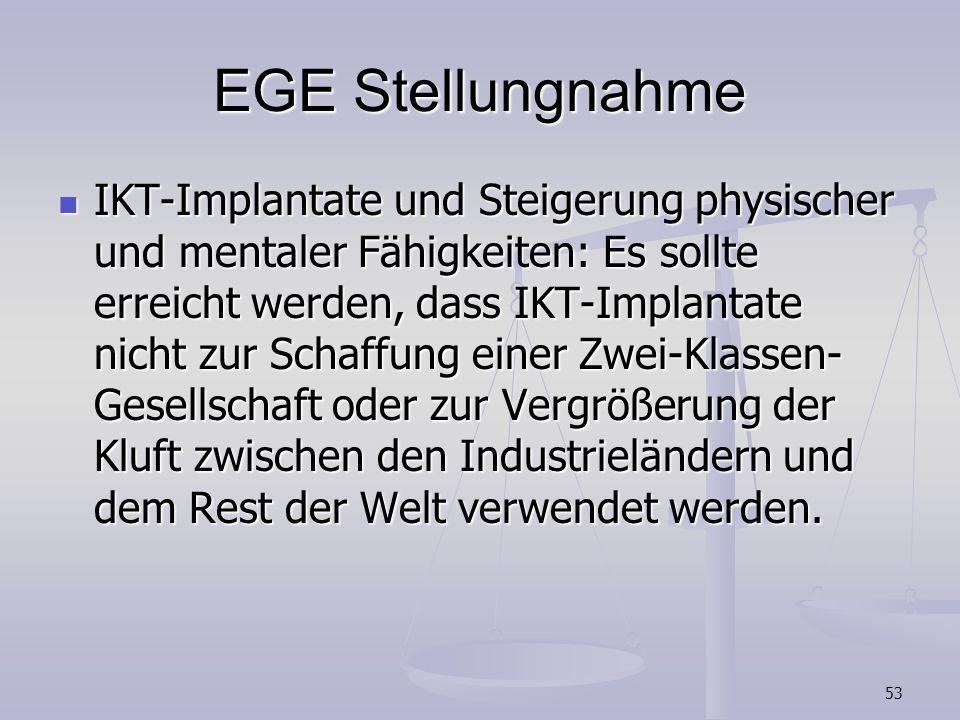 53 EGE Stellungnahme IKT-Implantate und Steigerung physischer und mentaler Fähigkeiten: Es sollte erreicht werden, dass IKT-Implantate nicht zur Schaf