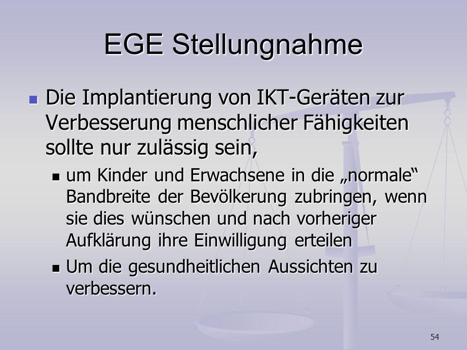 54 EGE Stellungnahme Die Implantierung von IKT-Geräten zur Verbesserung menschlicher Fähigkeiten sollte nur zulässig sein, Die Implantierung von IKT-G