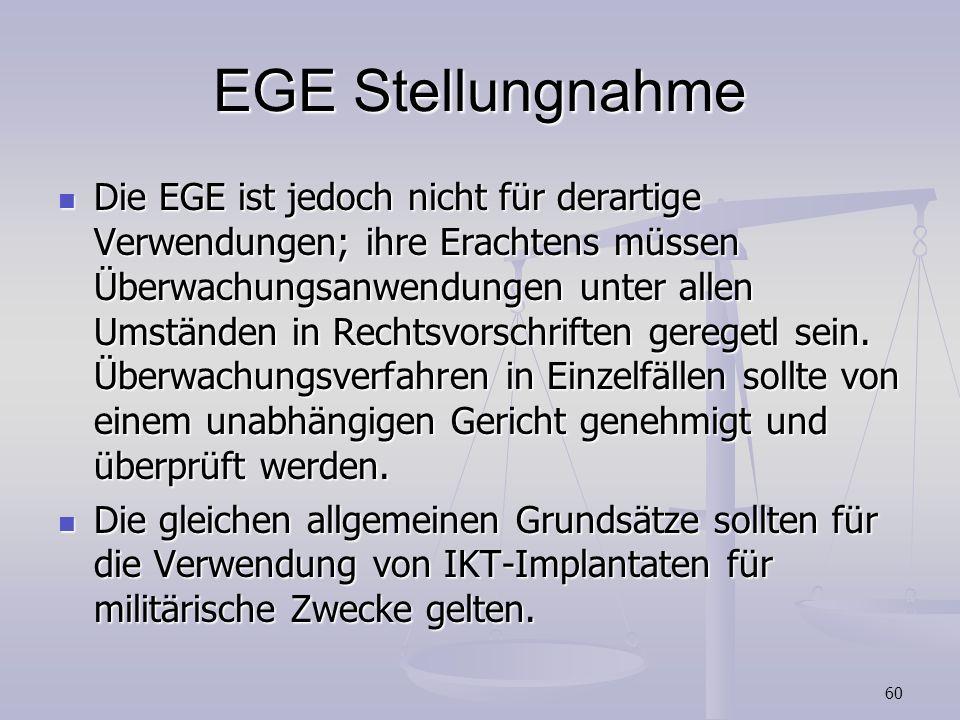 60 EGE Stellungnahme Die EGE ist jedoch nicht für derartige Verwendungen; ihre Erachtens müssen Überwachungsanwendungen unter allen Umständen in Recht