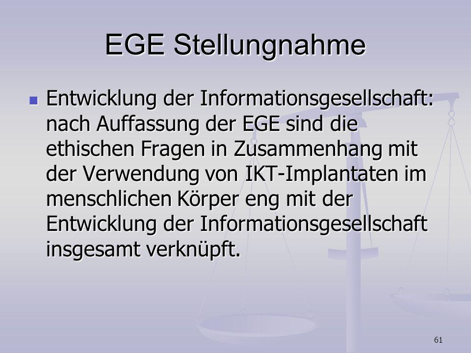 61 EGE Stellungnahme Entwicklung der Informationsgesellschaft: nach Auffassung der EGE sind die ethischen Fragen in Zusammenhang mit der Verwendung vo