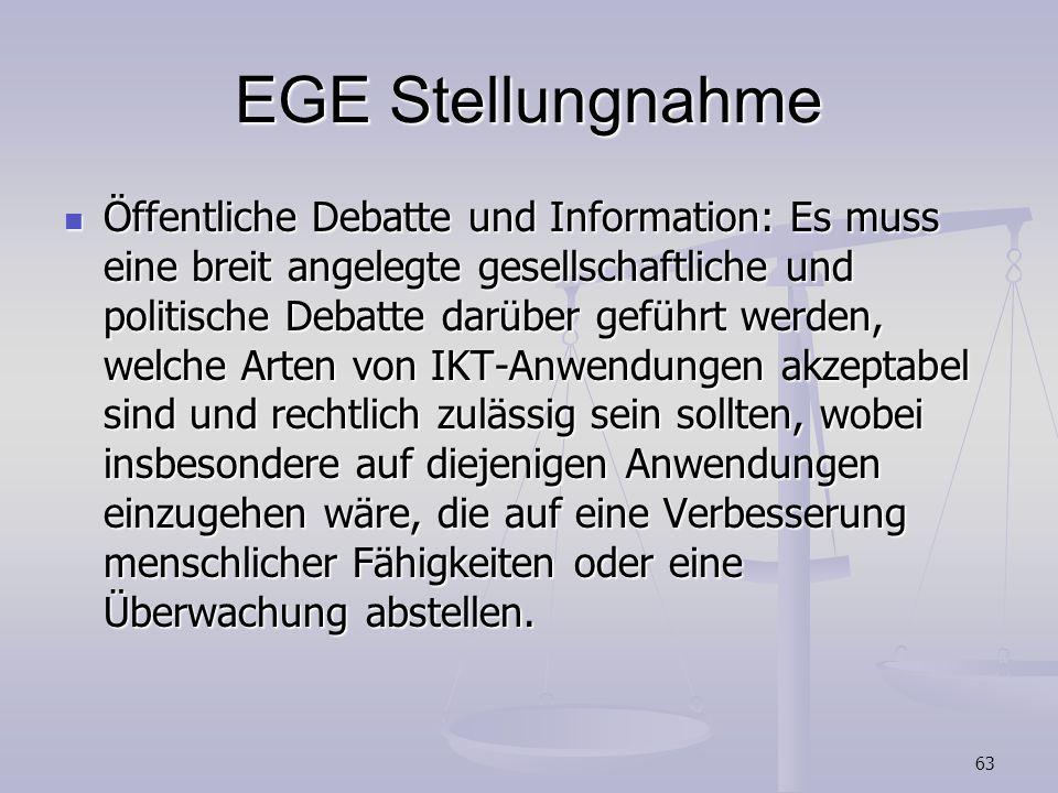 63 EGE Stellungnahme Öffentliche Debatte und Information: Es muss eine breit angelegte gesellschaftliche und politische Debatte darüber geführt werden