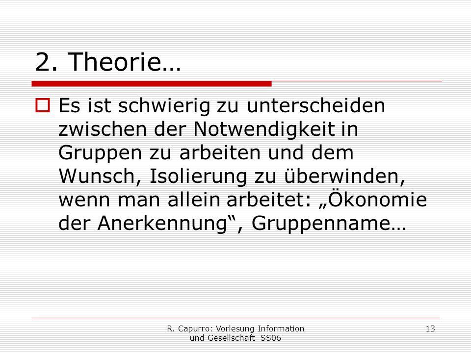 R. Capurro: Vorlesung Information und Gesellschaft SS06 13 2.