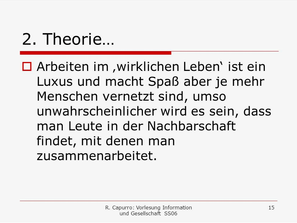 R. Capurro: Vorlesung Information und Gesellschaft SS06 15 2.
