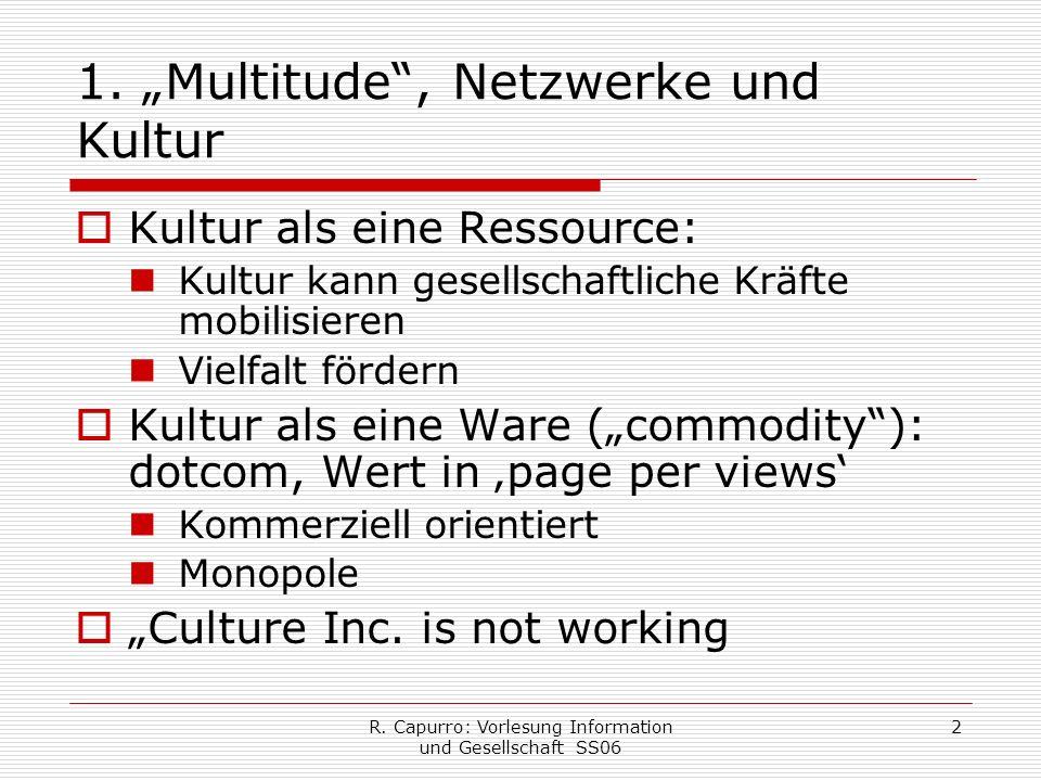 R. Capurro: Vorlesung Information und Gesellschaft SS06 2 1.