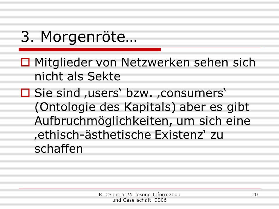 R. Capurro: Vorlesung Information und Gesellschaft SS06 20 3.