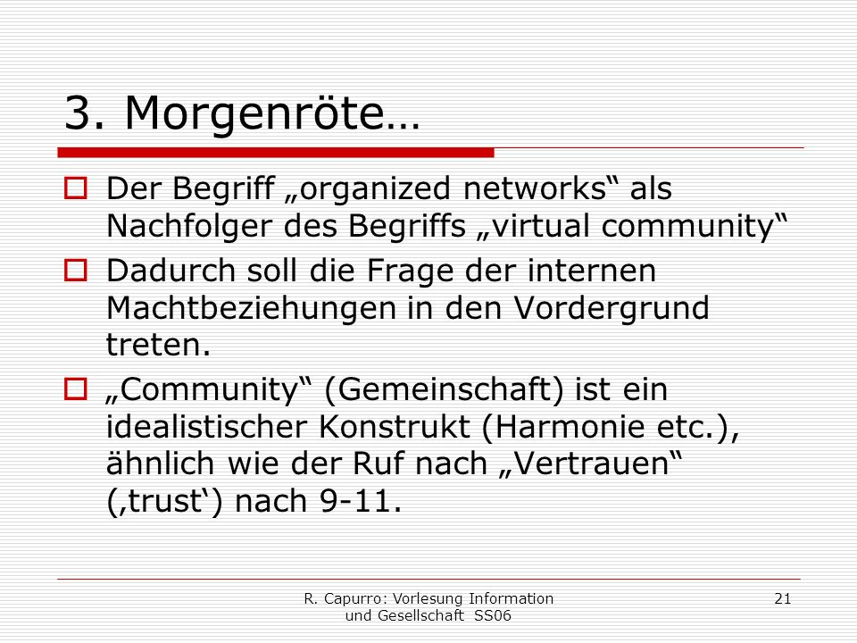 R. Capurro: Vorlesung Information und Gesellschaft SS06 21 3.