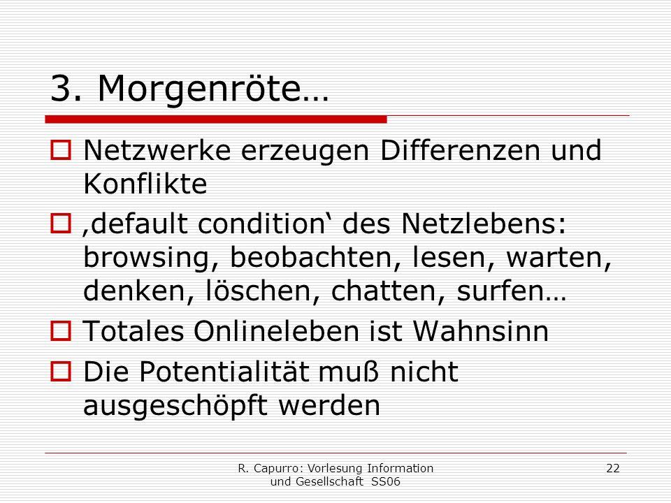 R. Capurro: Vorlesung Information und Gesellschaft SS06 22 3.