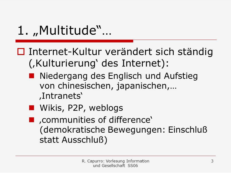 R. Capurro: Vorlesung Information und Gesellschaft SS06 3 1.