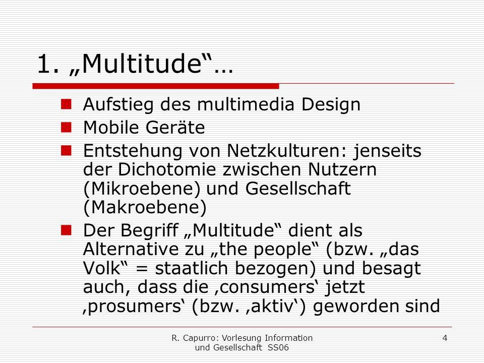 R. Capurro: Vorlesung Information und Gesellschaft SS06 4 1.