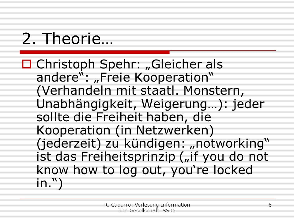 R. Capurro: Vorlesung Information und Gesellschaft SS06 8 2.