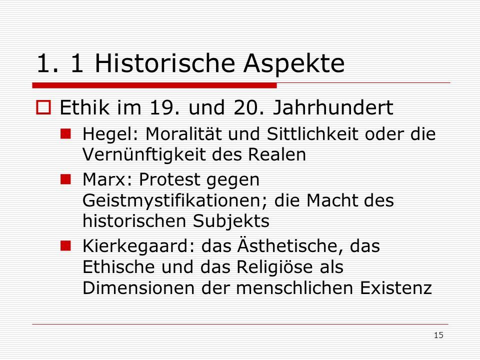 15 1.1 Historische Aspekte Ethik im 19. und 20.