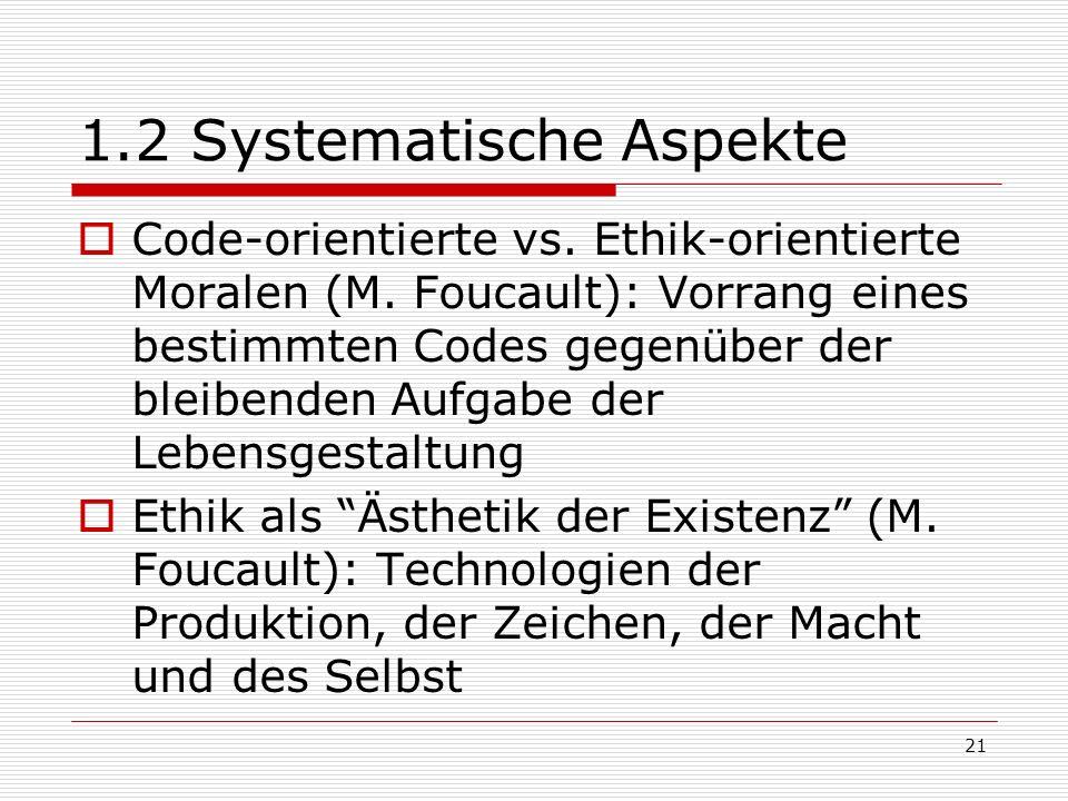 21 1.2 Systematische Aspekte Code-orientierte vs.Ethik-orientierte Moralen (M.