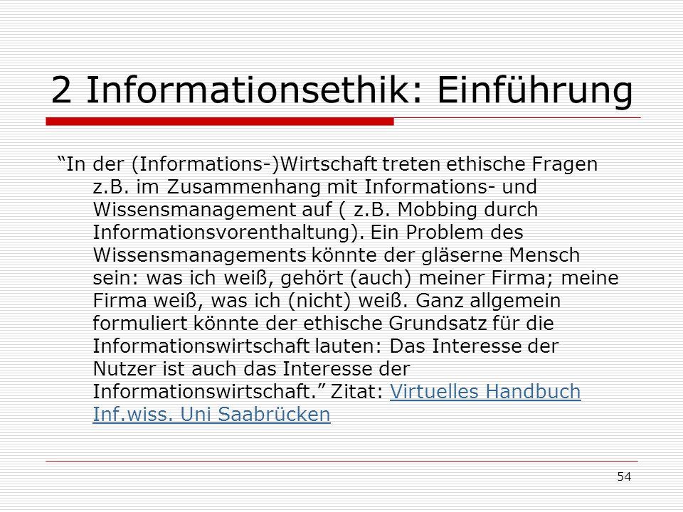 54 2 Informationsethik: Einführung In der (Informations-)Wirtschaft treten ethische Fragen z.B.