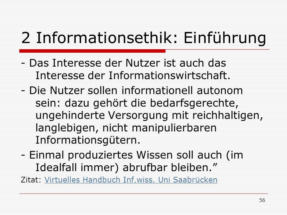 56 2 Informationsethik: Einführung - Das Interesse der Nutzer ist auch das Interesse der Informationswirtschaft.