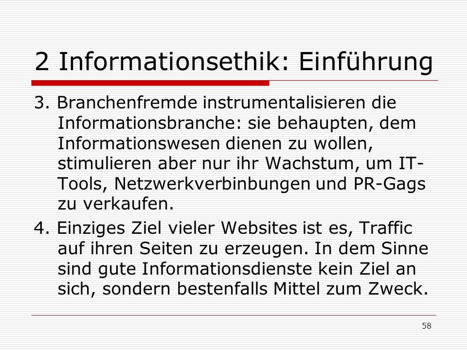 58 2 Informationsethik: Einführung 3.