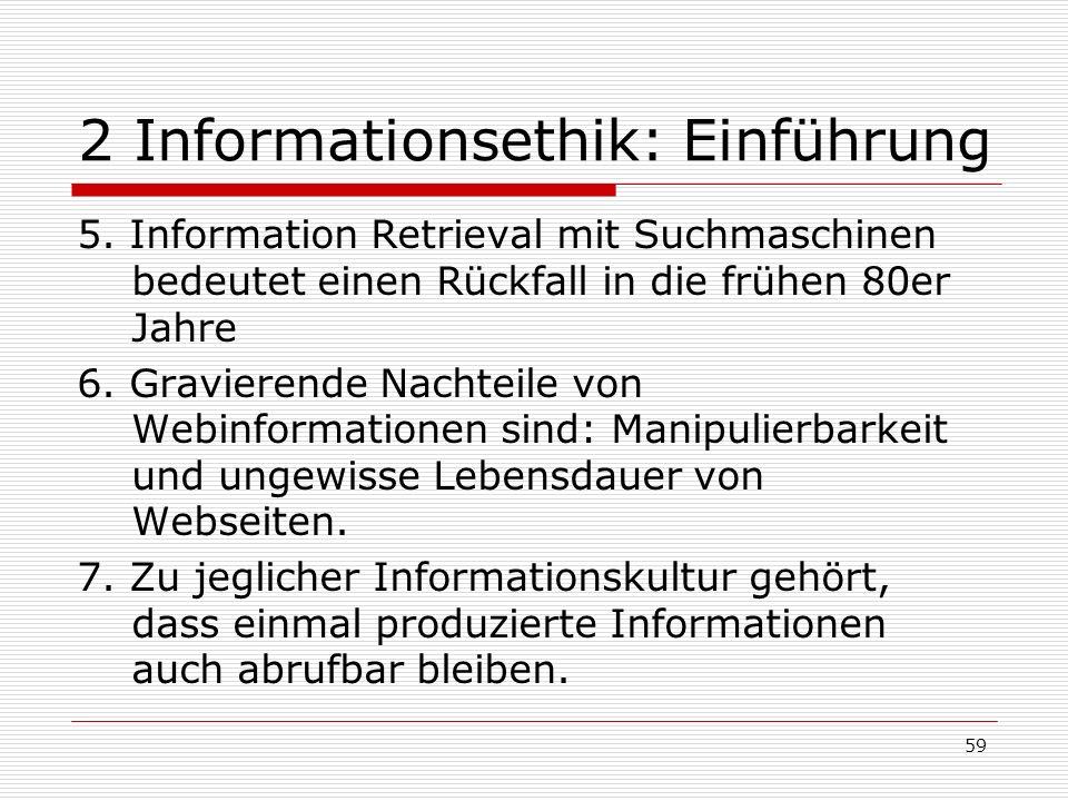 59 2 Informationsethik: Einführung 5.