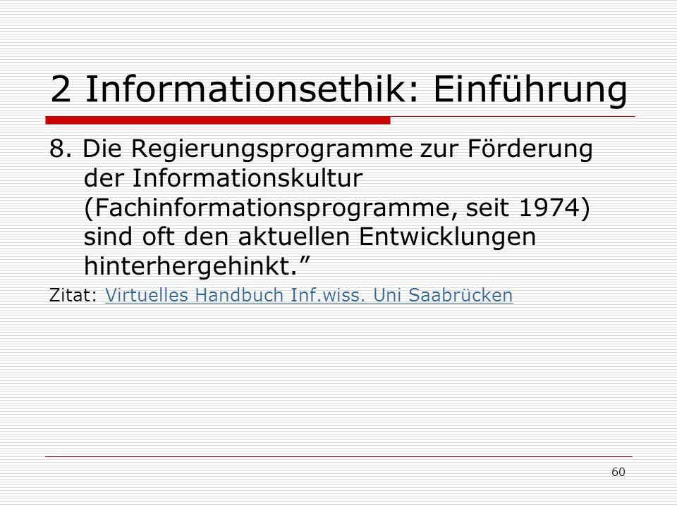 60 2 Informationsethik: Einführung 8.
