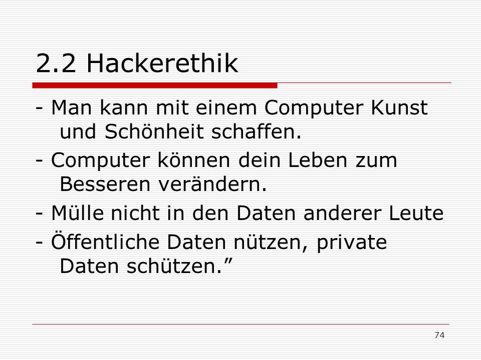74 2.2 Hackerethik - Man kann mit einem Computer Kunst und Schönheit schaffen.