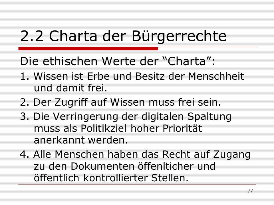77 2.2 Charta der Bürgerrechte Die ethischen Werte der Charta: 1.
