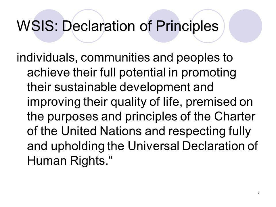 6 WSIS: Declaration of Principles individuals, communities and peoples to achieve their full potential in promoting their sustainable development and