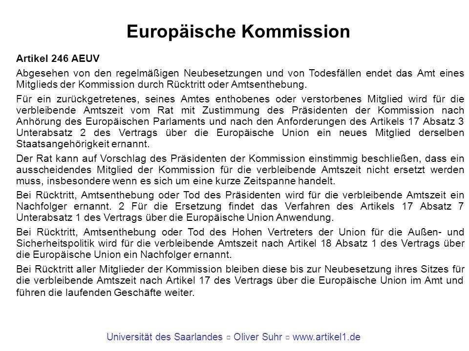 Universität des Saarlandes Oliver Suhr www.artikel1.de Artikel 246 AEUV Abgesehen von den regelmäßigen Neubesetzungen und von Todesfällen endet das Am