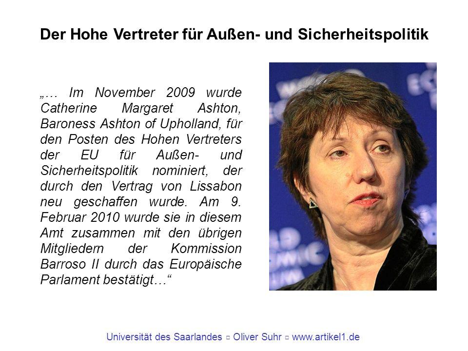 Universität des Saarlandes Oliver Suhr www.artikel1.de Der Hohe Vertreter für Außen- und Sicherheitspolitik … Im November 2009 wurde Catherine Margare