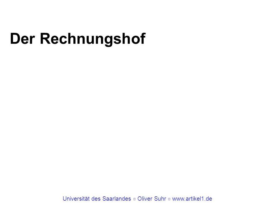 Universität des Saarlandes Oliver Suhr www.artikel1.de Der Rechnungshof