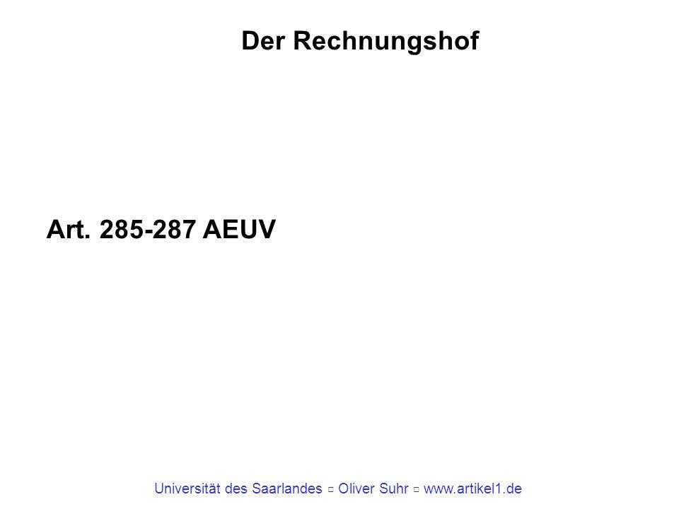 Universität des Saarlandes Oliver Suhr www.artikel1.de Der Rechnungshof Art. 285-287 AEUV