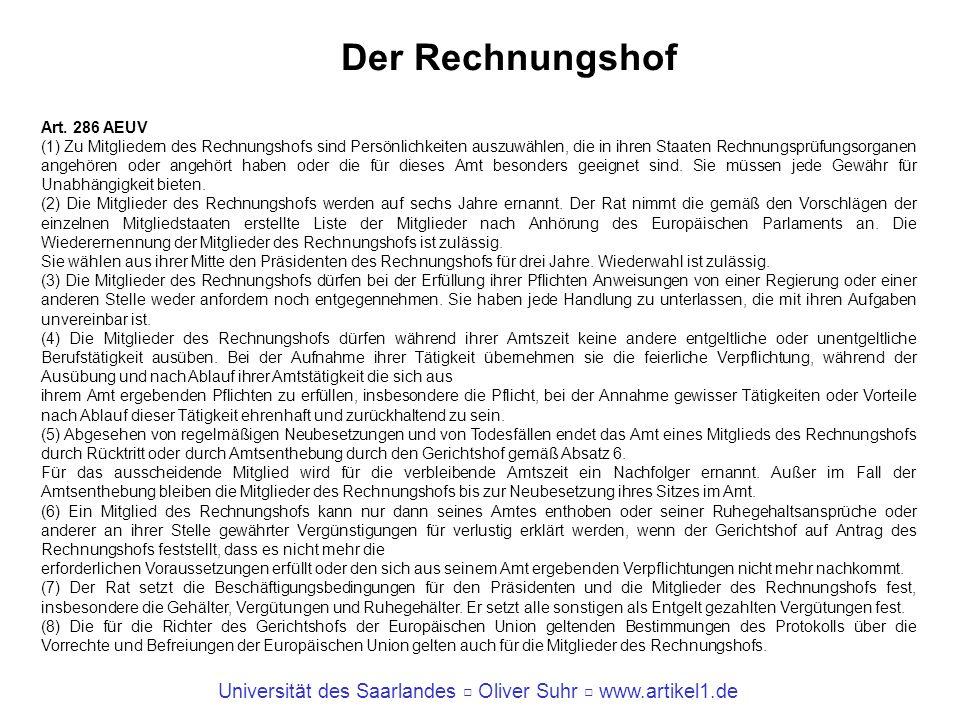 Universität des Saarlandes Oliver Suhr www.artikel1.de Der Rechnungshof Art. 286 AEUV (1) Zu Mitgliedern des Rechnungshofs sind Persönlichkeiten auszu