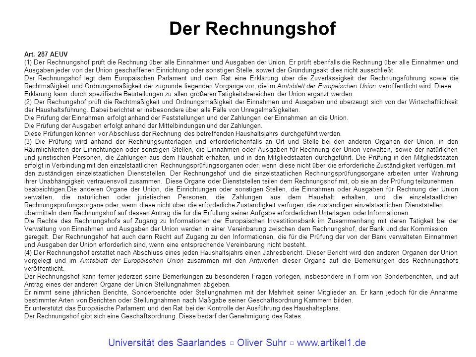 Universität des Saarlandes Oliver Suhr www.artikel1.de Der Rechnungshof Art. 287 AEUV (1) Der Rechnungshof prüft die Rechnung über alle Einnahmen und