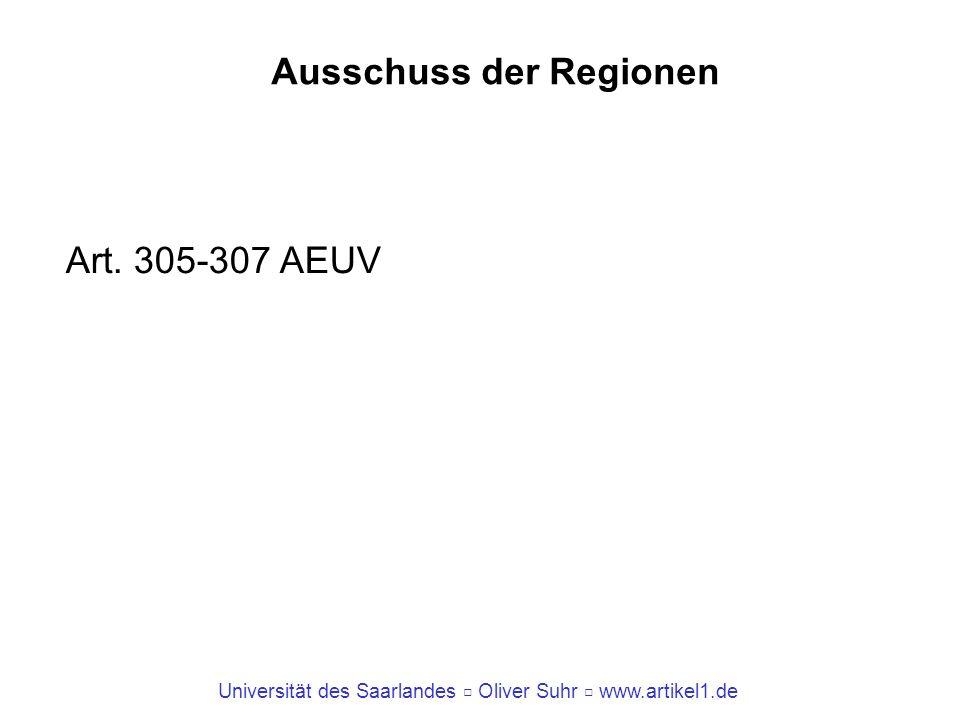 Universität des Saarlandes Oliver Suhr www.artikel1.de Ausschuss der Regionen Art. 305-307 AEUV