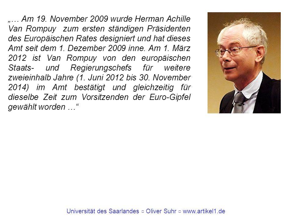 Universität des Saarlandes Oliver Suhr www.artikel1.de … Am 19. November 2009 wurde Herman Achille Van Rompuy zum ersten ständigen Präsidenten des Eur