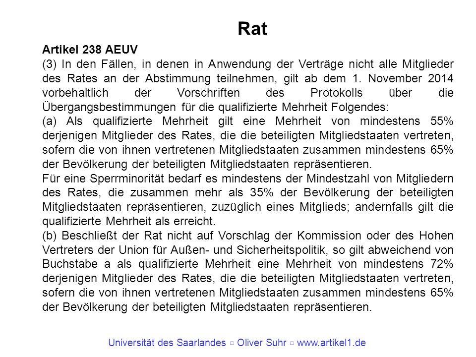 Universität des Saarlandes Oliver Suhr www.artikel1.de Rat Artikel 238 AEUV (3) In den Fällen, in denen in Anwendung der Verträge nicht alle Mitgliede