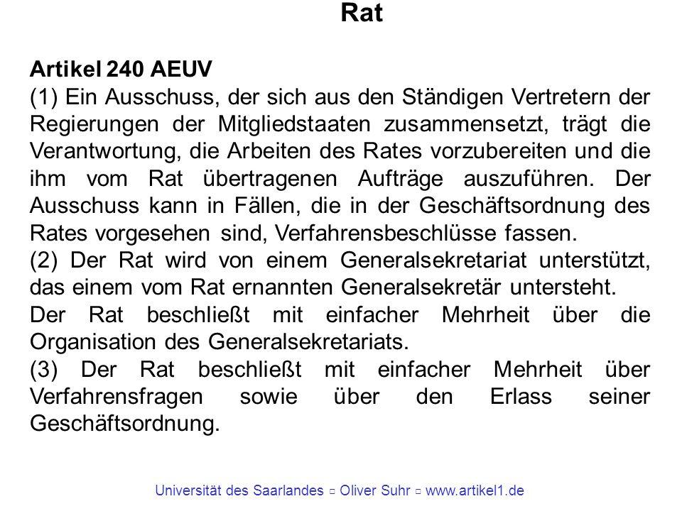 Universität des Saarlandes Oliver Suhr www.artikel1.de Rat Artikel 240 AEUV (1) Ein Ausschuss, der sich aus den Ständigen Vertretern der Regierungen d