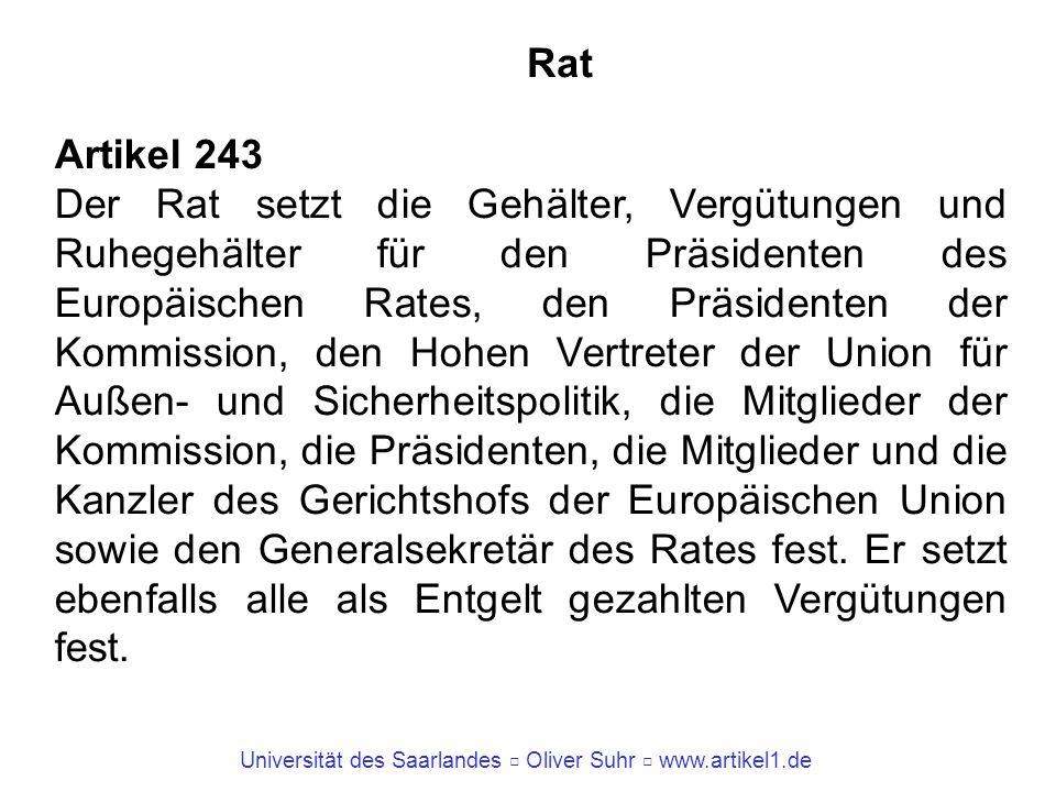 Universität des Saarlandes Oliver Suhr www.artikel1.de Rat Artikel 243 Der Rat setzt die Gehälter, Vergütungen und Ruhegehälter für den Präsidenten de