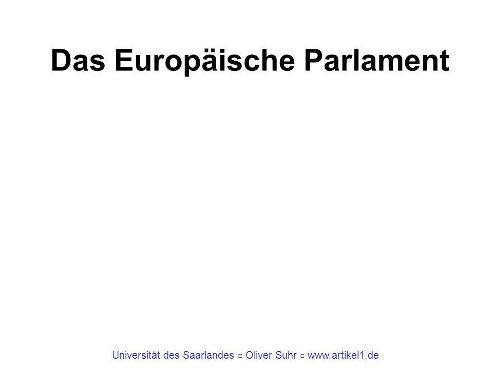 Universität des Saarlandes Oliver Suhr www.artikel1.de Das Europäische Parlament