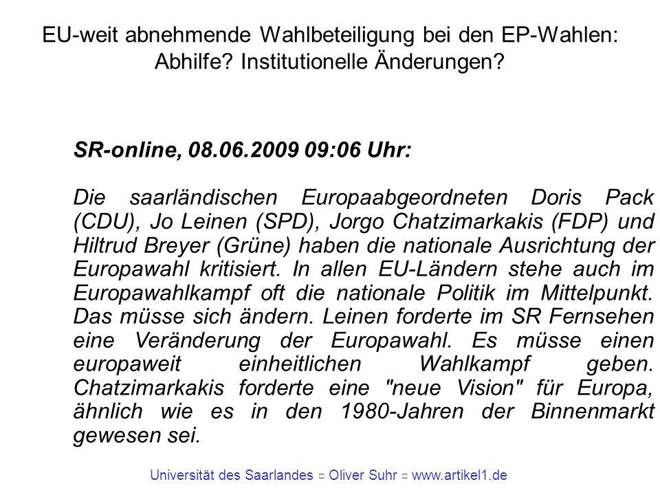 Universität des Saarlandes Oliver Suhr www.artikel1.de EU-weit abnehmende Wahlbeteiligung bei den EP-Wahlen: Abhilfe? Institutionelle Änderungen? SR-o