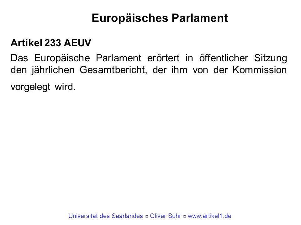 Universität des Saarlandes Oliver Suhr www.artikel1.de Europäisches Parlament Artikel 233 AEUV Das Europäische Parlament erörtert in öffentlicher Sitz