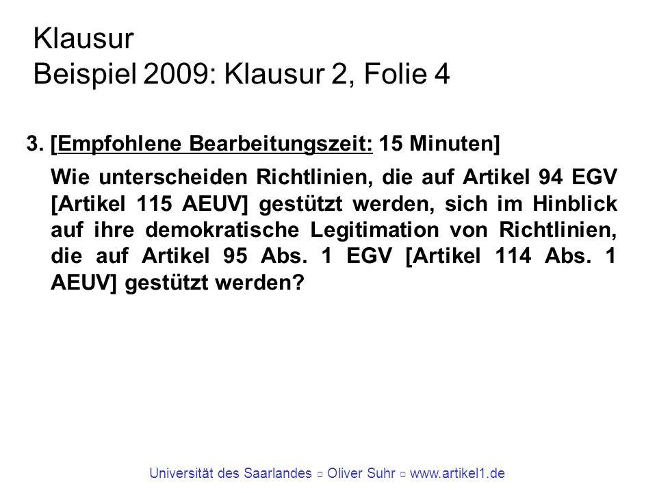 Universität des Saarlandes Oliver Suhr www.artikel1.de Klausur Beispiel 2009: Klausur 2, Folie 4 3. [Empfohlene Bearbeitungszeit: 15 Minuten] Wie unte