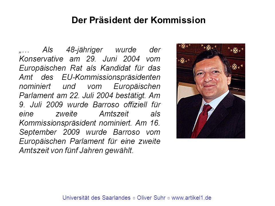 Universität des Saarlandes Oliver Suhr www.artikel1.de Der Präsident der Kommission … Als 48-jähriger wurde der Konservative am 29. Juni 2004 vom Euro