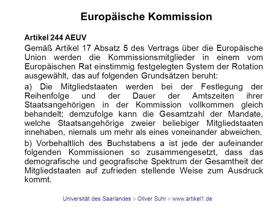 Universität des Saarlandes Oliver Suhr www.artikel1.de Europäische Kommission Artikel 244 AEUV Gemäß Artikel 17 Absatz 5 des Vertrags über die Europäi