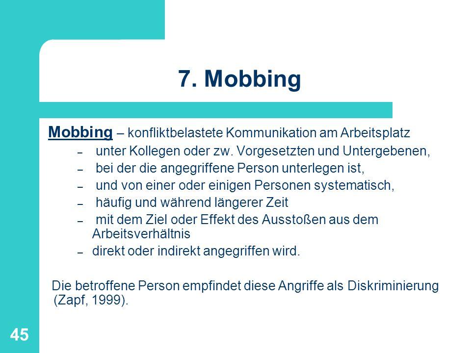 46 7.Mobbing Mobbing-Methoden: Es gibt keine typischen Opferpersönlichkeiten.