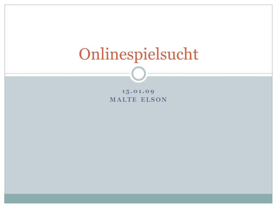 15.01.09 MALTE ELSON Onlinespielsucht