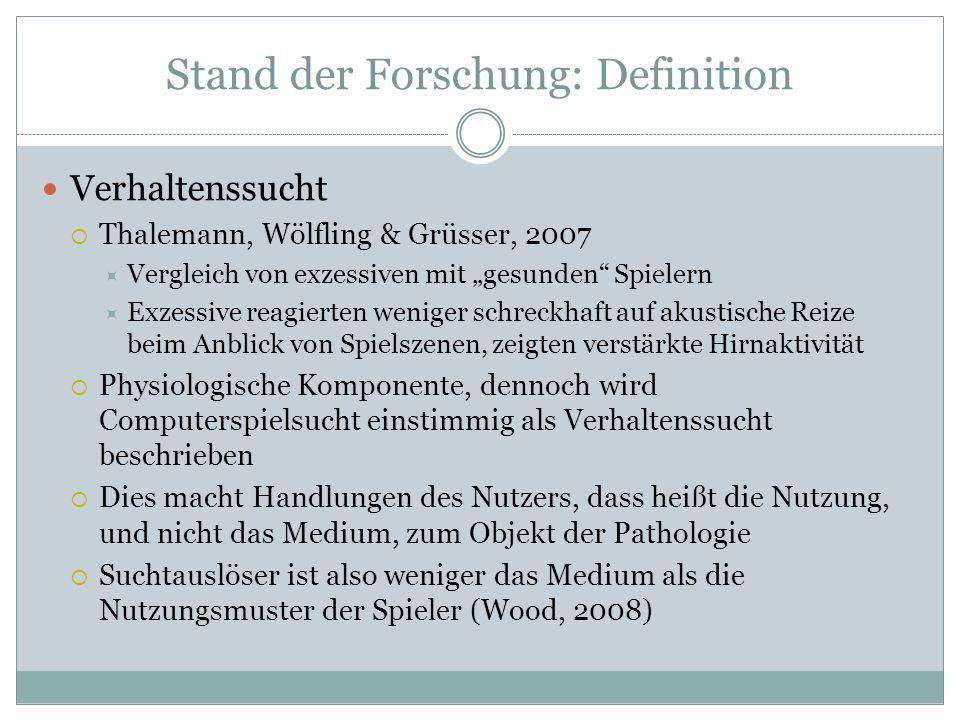 Stand der Forschung: Definition Verhaltenssucht Thalemann, Wölfling & Grüsser, 2007 Vergleich von exzessiven mit gesunden Spielern Exzessive reagierte