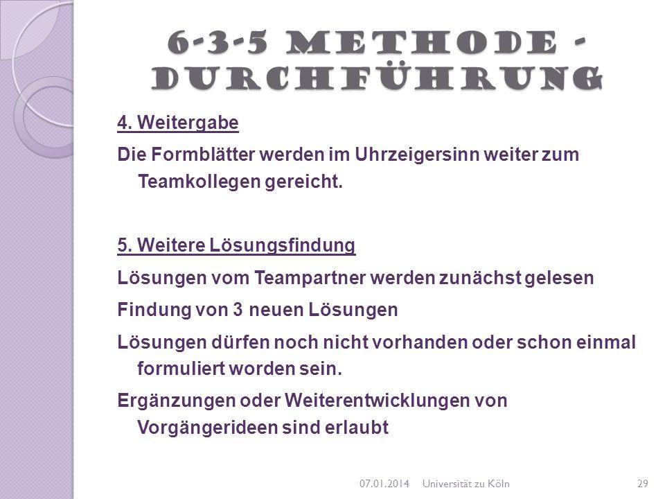 6-3-5 Methode - Durchführung 4. Weitergabe Die Formblätter werden im Uhrzeigersinn weiter zum Teamkollegen gereicht. 5. Weitere Lösungsfindung Lösunge