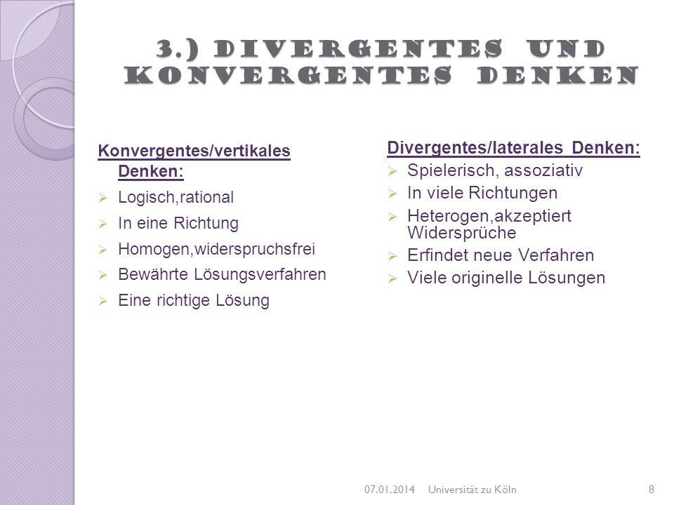 3.) Divergentes und konvergentes Denken Konvergentes/vertikales Denken: Logisch,rational In eine Richtung Homogen,widerspruchsfrei Bewährte Lösungsver