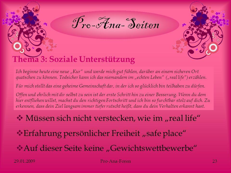 29.01.2009Pro-Ana-Foren23 Thema 3: Soziale Unterstützung Ich beginne heute eine neue Kur und werde mich gut fühlen, darüber an einem sicheren Ort quat