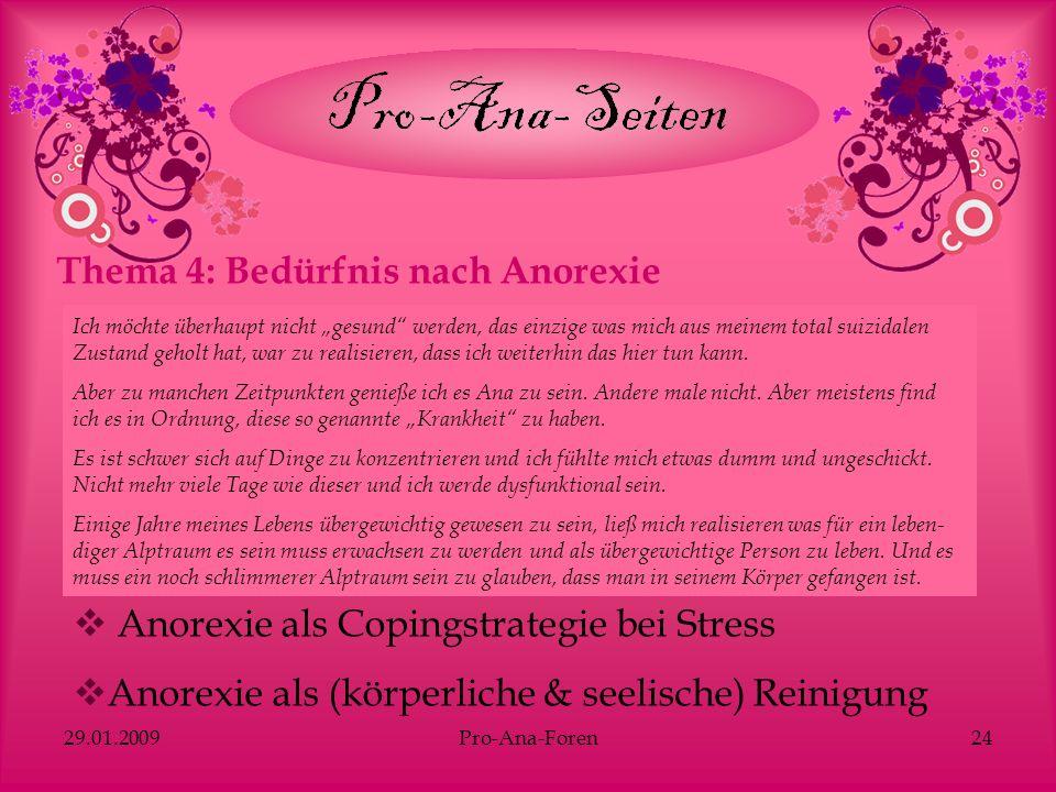 29.01.2009Pro-Ana-Foren24 Thema 4: Bedürfnis nach Anorexie Ich möchte überhaupt nicht gesund werden, das einzige was mich aus meinem total suizidalen
