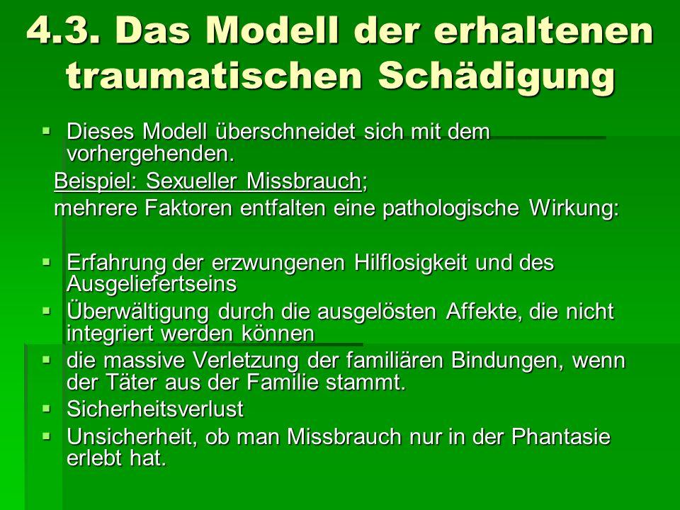 4.3. Das Modell der erhaltenen traumatischen Schädigung Dieses Modell überschneidet sich mit dem vorhergehenden. Dieses Modell überschneidet sich mit
